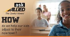 Ask Allied: How do we help our kids adjust to their new town?