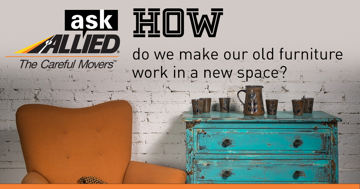 Ask Allied: How do we make our old furniture work in a new space?